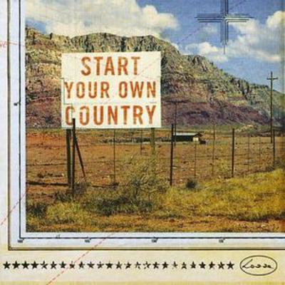 Start Your Own Country   New Sounds of the Old West Vol. 4