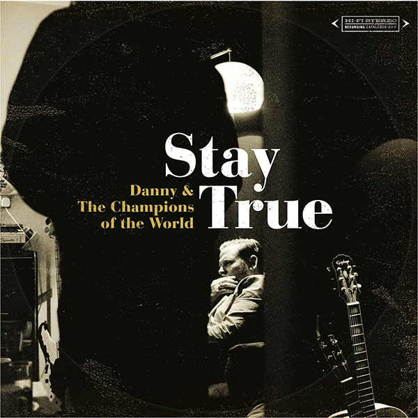 Danny And The Champions - Stay True